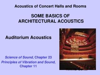 Acoustics of Concert Halls and Rooms SOME BASICS OF  ARCHITECTURAL ACOUSTICS