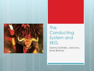 The Conducting System and EKG