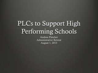 PLCs to Support High Performing Schools