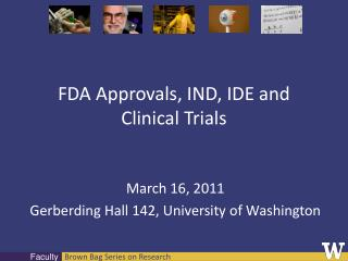 FDA Approvals, IND, IDE and Clinical Trials