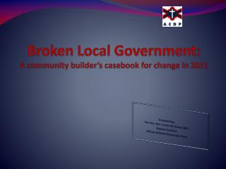 Broken Local Government: A community builder's casebook for change in 2011