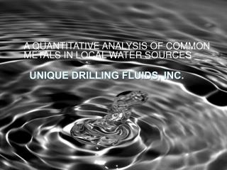 UNIQUE DRILLING FLUIDS, INC.