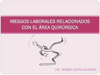 RIESGOS LABORALES RELACIONADOS CON EL �REA QUIR�RGICA