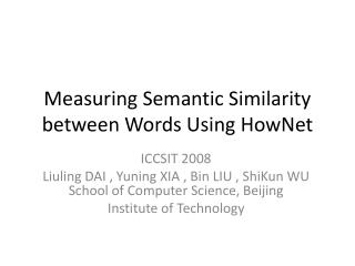 Measuring Semantic Similarity between Words Using  HowNet