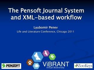 The  Pensoft  Journal System and XML-based workflow