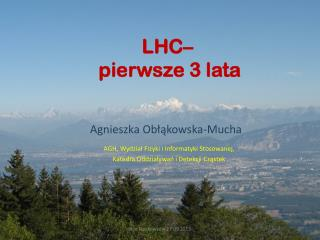 LHC–  pierwsze 3 lata