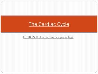 The Cardiac  C ycle