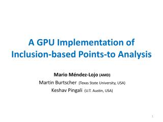 A GPU  I mplementation of  Inclusion-based  P oints-to  A nalysis