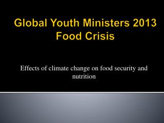Global Youth Ministers 2013 Food Crisis