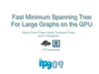 Fast Minimum Spanning Tree For Large Graphs on the GPU