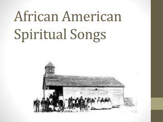 African American Spiritual Songs