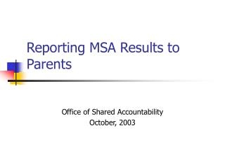 Reporting MSA Results to Parents