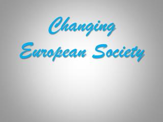 Changing European Society