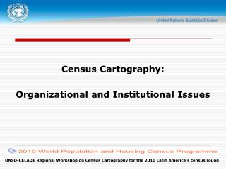 Census Cartography:  Organizational and Institutional Issues