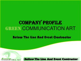 COMPANY PROFILE  GREEN COMMUNICATION ART