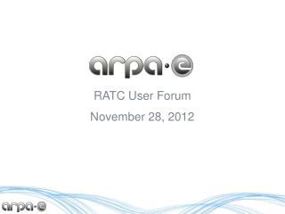RATC User Forum November  28,  2012