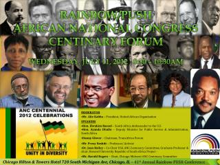 RAINBOW/PUSH   AFRICAN NATIONAL CONGRESS CENTINARY FORUM WEDNESDAY, JULY 11, 2012 8:30 – 10:30AM