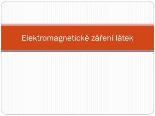 Elektromagnetick é záření látek