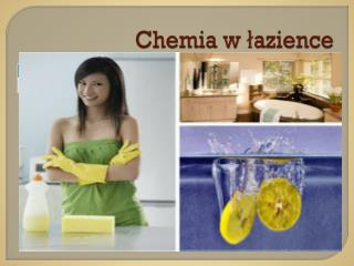 Chemia w łazience
