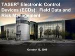 TASER  Electronic Control Devices ECDs:  Field Data and Risk Management
