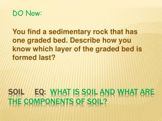 SOIL     EQ:   What is soil and what are the components of soil?