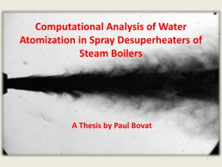 Computational Analysis of Water Atomization in Spray Desuperheaters of Steam Boilers