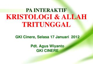 GKI Cinere, Selasa 17 Januari  2012 Pdt. Agus Wiyanto GKI CINERE