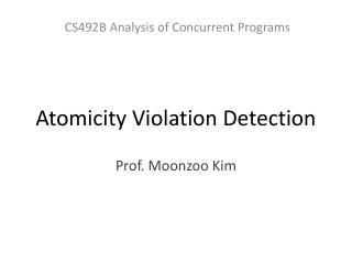 Atomicity Violation Detection