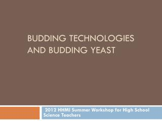 Budding Technologies and Budding Yeast