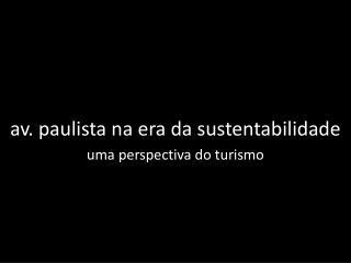 av. paulista na era da sustentabilidade