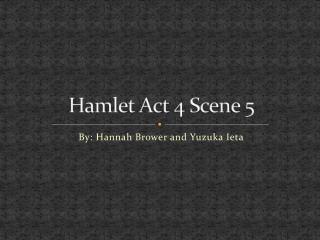 Hamlet Act 4 Scene 5