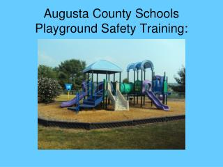 Augusta County Schools Playground Safety Training: