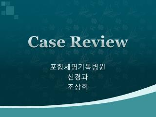 Case Review