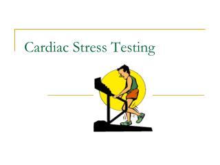Cardiac Stress Testing