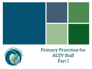 Primary Priorities for ACJV Staff Part I