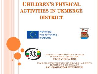 Children ' s  physical activities in ukmergė district
