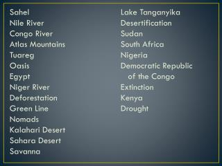Sahel					Lake Tanganyika Nile River				Desertification Congo River				Sudan