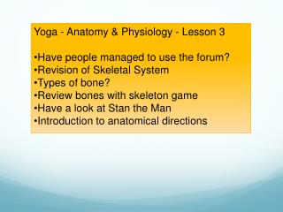 Yoga - Anatomy & Physiology - Lesson 3  Have people managed to use the forum?