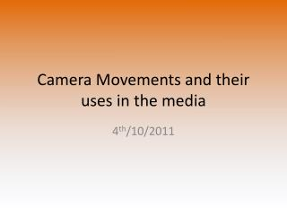 Camera Movements and their uses in the media
