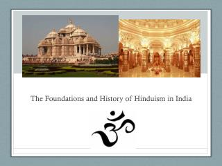 The Foundations and History of Hinduism in India
