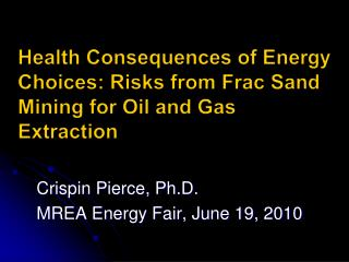 Health Consequences of Energy Choices: Risks from Frac Sand Mining for Oil and Gas Extraction