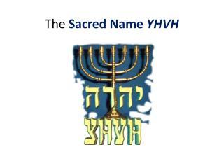 The  Sacred Name  YHVH