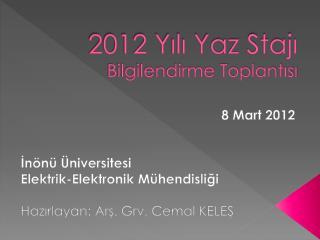 2012 Yılı Yaz Stajı Bilgilendirme Toplantısı