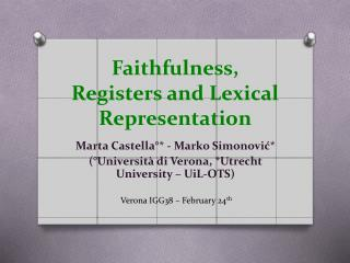 Faithfulness, Registers and Lexical  Representation