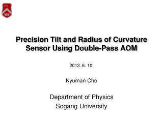 Precision Tilt and Radius of Curvature Sensor Using Double-Pass AOM
