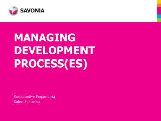 MANAGING DEVELOPMENT PROCESS(ES)