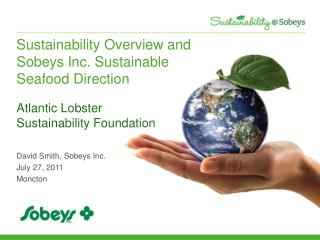 Sustainability Overview and Sobeys Inc. Sustainable Seafood Direction