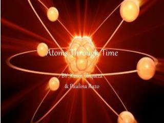 Atoms Through Time
