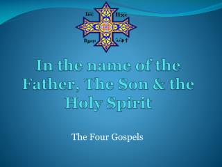 In the name of the Father, The Son & the Holy Spirit