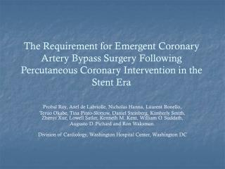 The Requirement for Emergent Coronary Artery Bypass Surgery Following Percutaneous Coronary Intervention in the Stent Er